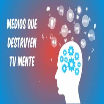 Medios que destruyen tu mente