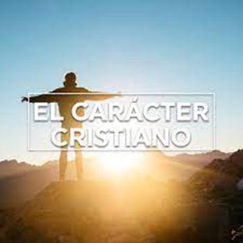 El Carácter Cristiano: El Fruto Del Alma