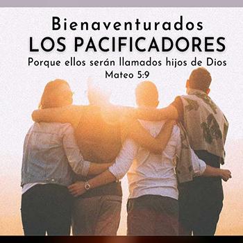 Bienaventurados Los Pacificadores: Serán Llamados Hijos De Dios